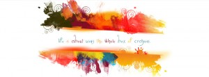 life-is-about-using-the-whole-box-of-crayons-facebook-cover